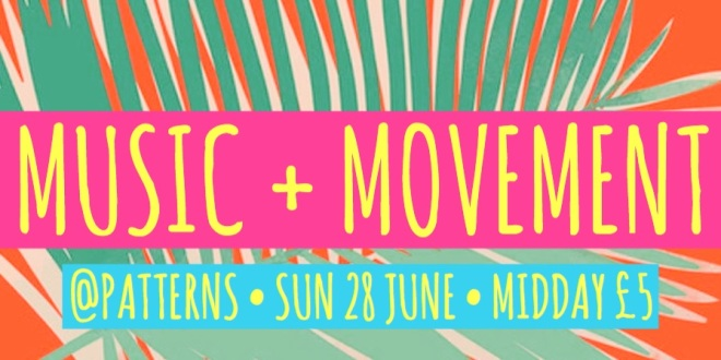 Music + Movement @ Patterns Brighton